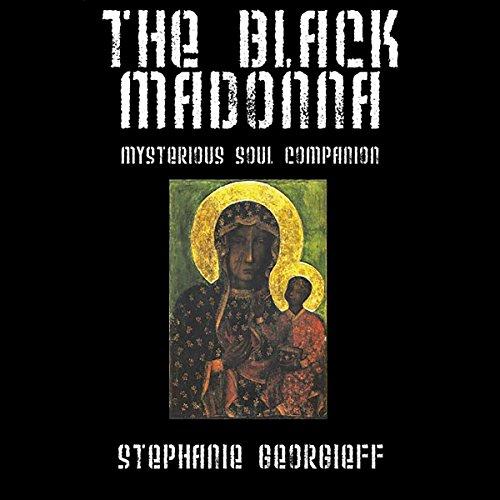 The Black Madonna: Mysterious Soul Companion by Outskirts Press