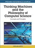 Thinking Machines and the Philosophy of Computer Science, Jordi Vallverdú, 1616920149