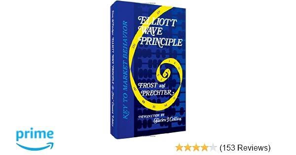 Elliott Wave Principle Key To Market Behavior A J Frost Robert R