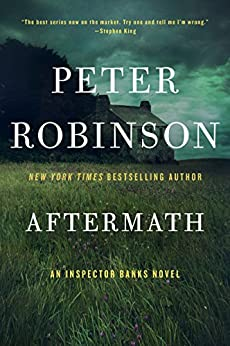 Aftermath: An Inspector Banks Novel (Inspector Banks series Book 12) by [Robinson, Peter]
