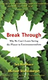 Break Through, Michael Shellenberger and Ted Nordhaus, 0547085958