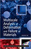 Multiscale Analysis of Deformation and Failure of Materials, Jinghong Fan, 0470744294