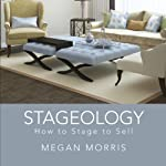 Stageology: How to Stage to Sell | Megan Morris