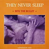 They Never Sleep - Bite The Bullet (Submission Mix) - Contagious Records (Canada) - CON 1201