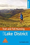 Trail and Fell Running in the Lake District: 40 Routes in the National Park Including Classic Routes (Trail Running)