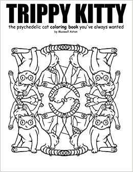 trippy kitty the psychedelic cat coloring book youve always wanted amazoncouk maxwell benjamin edward aston rafaella angelica rodriguez nepales - Trippy Coloring Book