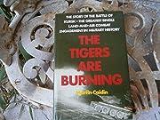 The Tigers are Burning de Martin Caidin