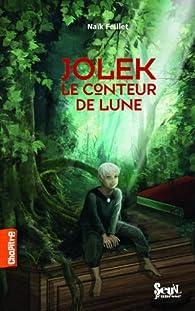 Jolek, le conteur de lune par Naïk Feillet