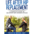 Life After Hip Replacement: A Complete Guide to Recovery & Rehabilitation