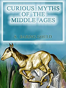 the myths of the middle ages Cave dwelling medieval dragons of the middle ages in europe, during medieval times tales of terrifying fire-breathing dragons grew far and wide, and have stirred awe and terror in the myths and legends of many cultures ever since.