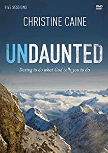 Undaunted: A DVD Study: Daring to Do What God Calls You to Do (Five Sessions)