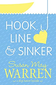 Hook, Line & Sinker: A Deep Haven Novella by [Warren, Susan May]