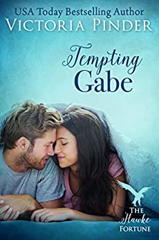 Tempting Gabe (The Hawke Fortune) by [VICTORIA PINDER]