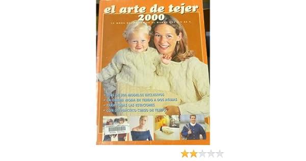 El Arte De Tejer 2000: LA Moda Del Tejido En El Mundo (Spanish Edition): E. V. De V.: 9789879805107: Amazon.com: Books