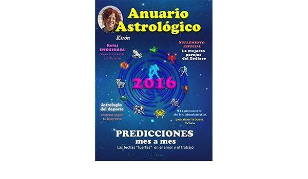Anuario Astrológico de Kirón 2016: Predicciones mes a mes (Spanish Edition) - Kindle edition by Kirón, Ramón Fanelli, Marión Berguenfeld.