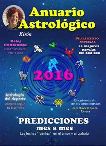Anuario Astrológico de Kirón 2016: Predicciones mes a mes (Spanish Edition) by [