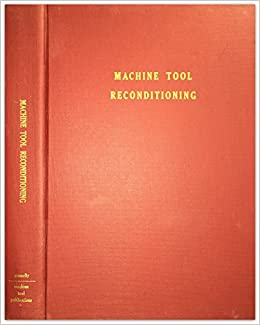 machine tool reconditioning and applications of hand scraping pdf