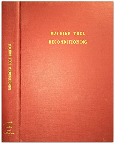 Machine Tool Reconditioning: and Applications of Hand Scraping by Machine Tool Publications