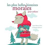 Les plus belles histoires morales (Les plus beaux contes pour enfants)   Hans Christian Andersen,  Frères Grimm, Charles Perrault
