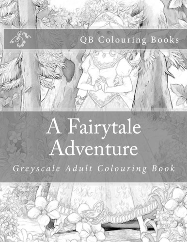 A Fairytale Adventure: Greyscale Adult Colouring Book (Christmas And The Beast Enchanted Beauty Castle)