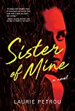 Sister of Mine: A Novel