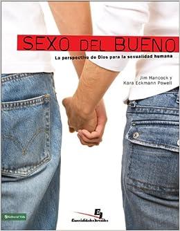Sexo del bueno: La perspectiva de Dios para la sexualidad humana (Especialidades Juveniles) (Spanish Edition): Jim Hancock, Kara E. Powell: Amazon.com: ...