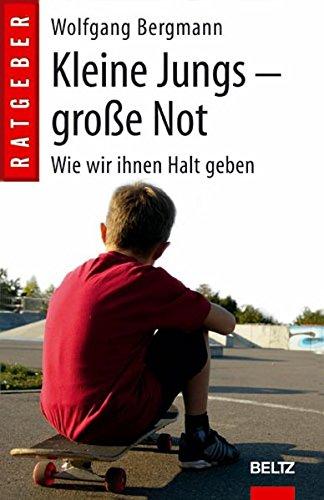 Kleine Jungs - große Not: Wie wir ihnen Halt geben (Beltz Taschenbuch / Ratgeber) Taschenbuch – 18. März 2013 Wolfgang Bergmann 3407228988 Junge Kind