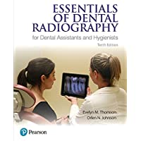 Essentials of Dental Radiography for Dental Assistants and Hygienists (10th Edition)