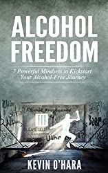 Alcohol Freedom: 7 Powerful Mindsets to Kickstart Your Alcohol-Free Journey!