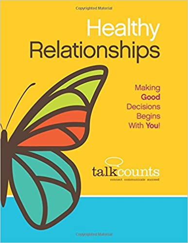 Amazon Com Healthy Relationships Making Good Decisions Begins With You 9781535253758 Loiewski Diana Sondoozi Tarane Books