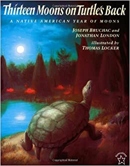 Thirteen Moons On Turtle's Back: A Native American Year Of Moons Download Pdf