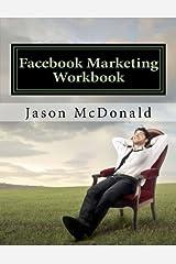 Facebook Marketing Workbook 2016: How to Market Your Business on Facebook Paperback