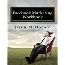 Facebook Marketing Workbook 2016: How to Market Your Business on Facebook