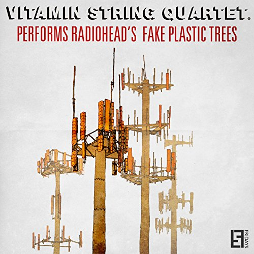 Vitamin String Quartet Performs Coldplay Vitamin String Quartet: VSQ Performs Radiohead's Fake Plastic Trees By Vitamin