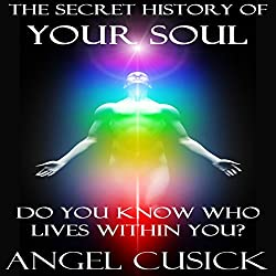 The Secret History of Your Soul