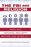 img - for The FBI and Religion: Faith and National Security before and after 9/11 book / textbook / text book