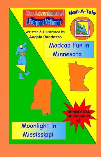 Download Minnesota/Mississippi:Madcap Fun in Minnesota/Moonlight in Mississippi (McPooch Mail-A-Tale) (Volume 12) pdf epub