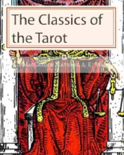 Classics of the Tarot: The Pictorial Key to the Tarot and The Tarot