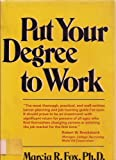 Put Your Degree to Work, Marcia R. Fox, 0393011984
