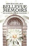 Bellevue Memoirs, John A. Beaulieu, 0963275836