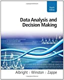 Data Analysis and Decision Making by Albright, S. Christian, Winston, Wayne, Zappe, Christopher 4th (fourth) Edition [Hardcover(2010)]