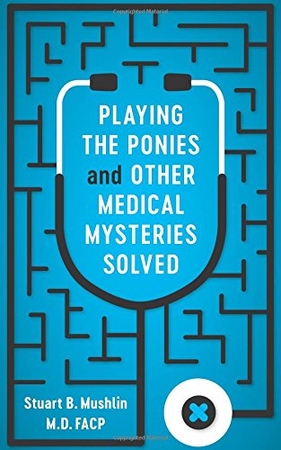 813570557 - Playing the Ponies and Other Medical Mysteries Solved