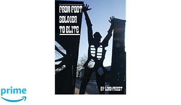From Foot Soldier to Elite: Lord Priest: 9781463410742: Amazon.com: Books