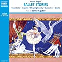 Ballet Stories Audiobook by David Angus Narrated by Jenny Agutter