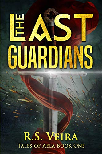 The Last Guardians: Tales of Aela Book One