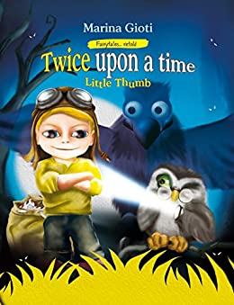 Twice Upon a Time: Little Thumb (Fairytales Retold Book 3) by [Gioti, Marina]