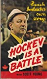 Hockey Is Battle, Scott young, 0671780344