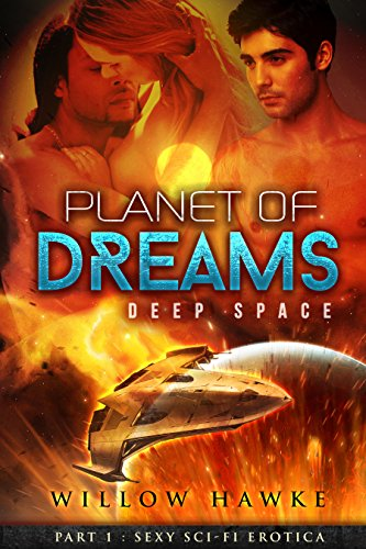 Planet of Dreams, Part 1: Deep Space (Science Fiction Erotica)