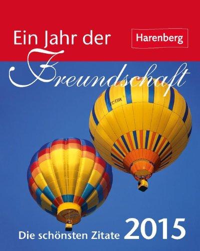Ein Jahr der Freundschaft Geschenkkalender 2015: Die schönsten Zitate