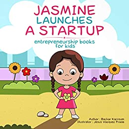 913f56312dbc Jasmine Launches a Startup: (Business for kids)